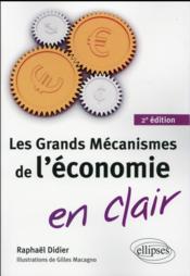 Les grands mecanismes de l economie en clair - 2e edition - Couverture - Format classique