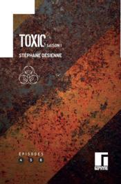 Toxic : saison 1 t.2 - Couverture - Format classique