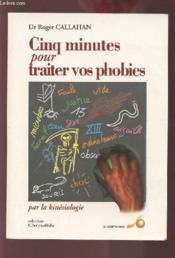Cinq minutes pour traiter vos phobies - Couverture - Format classique