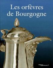 Les orfèvres de Bourgogne - Couverture - Format classique