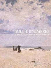 Soleil Et Ombres - L'Art Portugais Au Xixeme Siecle - Couverture - Format classique