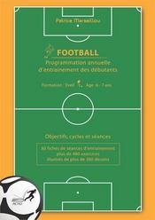 Football ; programmation annuelle d'entraînement des débutants - Intérieur - Format classique