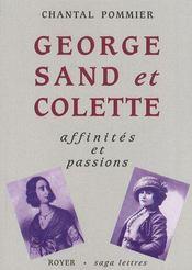 Georges Sand et Colette ; affinités et passions - Couverture - Format classique
