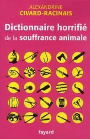 Dictionnaire horrifié de la souffrance animale - Couverture - Format classique