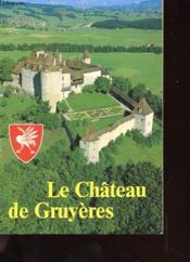 Le Chateau De Gruyeres - Couverture - Format classique
