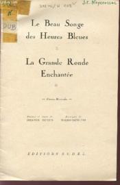 Le Beau Songe Des Heures Bleues / La Grande Ronde Enchantee / Feeries Musicales. - Couverture - Format classique