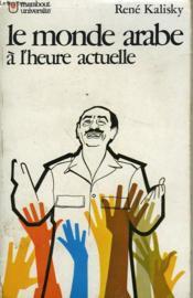Le Monde Arabe A L'Heure Actuelle - Couverture - Format classique
