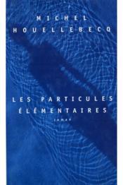 Les Particules Élémentaires. Roman - Couverture - Format classique