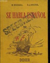 Se Habla Espanol. Premiere Annee. Illustrations De Felipe Vall Verdaguer - Couverture - Format classique