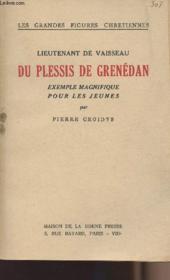 Lieutenant de vaisseau du Plessis de Grenédan - exemple magnifique pour les jeunes - Couverture - Format classique
