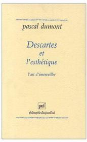Descartes et l'esthétique ; l'art d'émerveiller - Couverture - Format classique