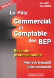 LE POLE COMMERCIAL ET COMPTABLE DES BEP ; controles 2 - Intérieur - Format classique