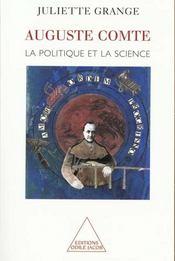 Auguste Comte ; la politique et la science - Intérieur - Format classique