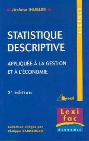 Statistique descriptive ; appliquée à la gestion et à l'économie (2ème édition) - Couverture - Format classique