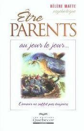 Etre Parents Au Jour Le Jour ; L'Amour Ne Suffit Pas Toujours - Intérieur - Format classique