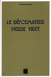Le reformateur pierre viret (1511-1571) - Couverture - Format classique