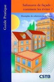 Salissures De Facades : Comment Les Eviter ? Exemples De Solutions Techniques. - Couverture - Format classique