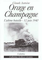 Orage En Champagne - L'Ultile Bataille 12 Juin 1940 - Intérieur - Format classique