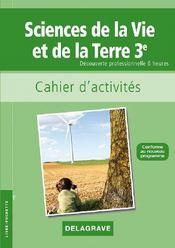 Sciences de la vie et de la terre ; 3ème ; cahier d'activités ; découverte professionnelle 6 heures - Couverture - Format classique
