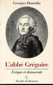 L'abbe gregoire, eveque et democrate - Couverture - Format classique