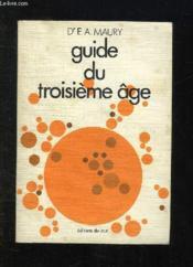 Guide Du Troisieme Age. - Couverture - Format classique