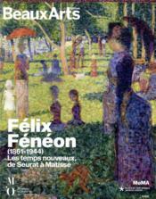 Félix Fénéon (1861-1944) ; les temps nouveaux de Séurat à Matisse - Couverture - Format classique