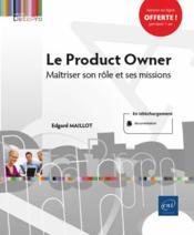 Le product owner ; maîtriser son rôle et ses missions - Couverture - Format classique