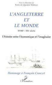 L'Angleterre et le monde XVIII-XX siècle ; l'histoire entre l'économique et l'imaginaire - Intérieur - Format classique