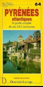 Pyrénées-atlantiques ; le guide complet de ses 543 communes - Couverture - Format classique