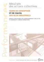 Guide de conception et de calcul des silos industriels ; performances, resultats des actions collectives - Couverture - Format classique