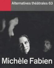 Alternatives Theatrales T.63 ; Michèle Fabien - Couverture - Format classique
