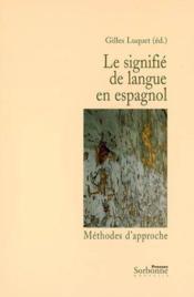 Le signifié de langue en espagnol ; méthodes d'approche - Couverture - Format classique
