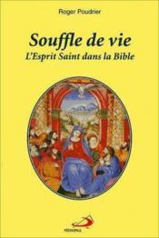 Souffle de vie l'esprit saint dans la bible - Couverture - Format classique