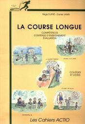 La course longue ; compétences ; contenus d'enseignement et évaluation (collége, lycée) - Intérieur - Format classique
