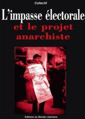 L'impasse éléctorale et le projet anarchiste - Couverture - Format classique