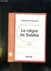Le Negre De Sables. - Couverture - Format classique