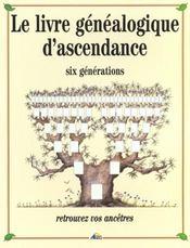 Le livre généalogique d'ascendance ; six generations - Intérieur - Format classique