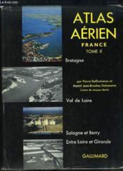 Atlas Aérien, France. TOME 2 : Bretagne - Val de Loire - Sologne et Berry, Entre Loire et Gironde. - Couverture - Format classique