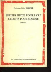 Petites Pieces Pour Lyre, Chants Pour Solene. Poemes - Couverture - Format classique