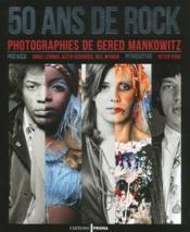 50 ans de rock photographies de Gered Malkowitz - Couverture - Format classique