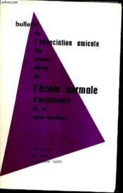 BULLETIN DE L'ASSOCIATION AMICALE DES ANCIENS ELEVES DE L'ECOLE NORMALE D'INSTITUTEURS DE LA SEINE MARITIME N°433 84E ANNEE DECEMBRE 1973 - Une école de village vers 1935 - renée Guy cadou - chronique d'écologie - en avance de cotisations etc. - Couverture - Format classique