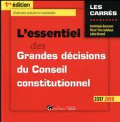 L'essentiel des grandes décisions du conseil constitutionnel (édition 2017/2018) - Couverture - Format classique