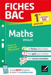 FICHES BAC ; maths ; 1re, spécialité - Couverture - Format classique