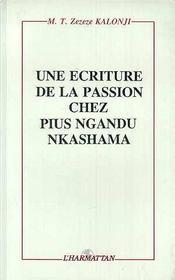 Une Ecriture De La Passion Chez Pius Ngandu Nkashama - Intérieur - Format classique
