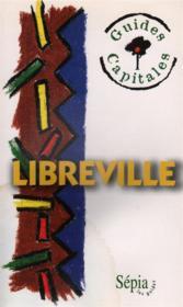 Libreville ; guides capitales - Couverture - Format classique