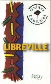 Libreville ; guides capitales - Intérieur - Format classique