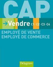 Vendre ; C1-C2-C3-C4 ; CAP employé de vente/employé de commerce ; livre de l'élève (édition 2009) - Couverture - Format classique