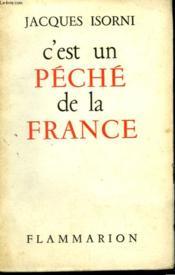 C'Est Un Peche De La France. - Couverture - Format classique