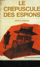 Le Crepuscule Des Espions. - Couverture - Format classique