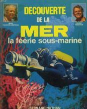 Decouverte De La Mer. La Feerie Sous-Marine - Couverture - Format classique